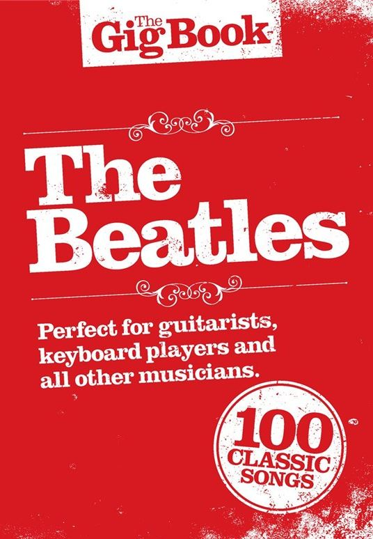 The Gig Book: The Beatles (noty, akordy, texty)