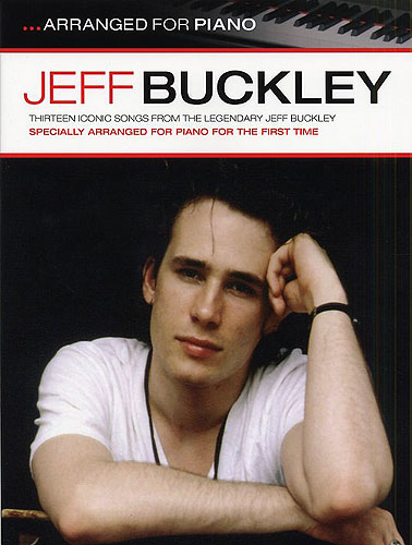 Jeff Buckley: Arranged For Piano (noty, sólo klavír)