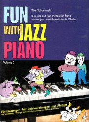Mike Schoenmehl: Fun with Jazz Piano II