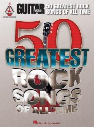 Guitar World: 50 Greatest Rock Songs Of All Time (noty, taby na kytaru)