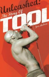 Unleashed: The Story Of Tool (Softcover) (životopis v angličtině)