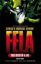 Fela: This Bitch Of A Life (životopis v angličtině)