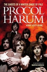 Henry Scott-Irvine: Procol Harum - The Ghosts Of A Whiter Shade Of Pale