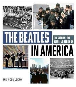 The Beatles In America: The Stories, The Scene, 50 Years On (životopis v angličtině)