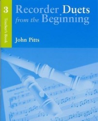 Recorder Duets From The Beginning: Teacher's Book 3 (noty na zobcovou flétnu)