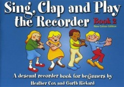 Sing, Clap And Play The Recorder Book 2 - Revised Edition (noty na zobcovou flétnu)