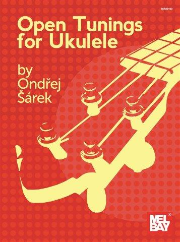 Ondřej Šárek: Open Tunings For Ukulele (noty, tabulatury na ukulele)