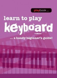 Playbook: Learn To Play Keyboard - A Handy Beginner's Guide! (noty na keyboard)