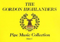 The Gordon Highlanders Pipe Music Collection Volume I (noty na dudy)