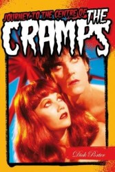 Dick Porter: Journey To The Centre Of The Cramps (životopis v angličtině)
