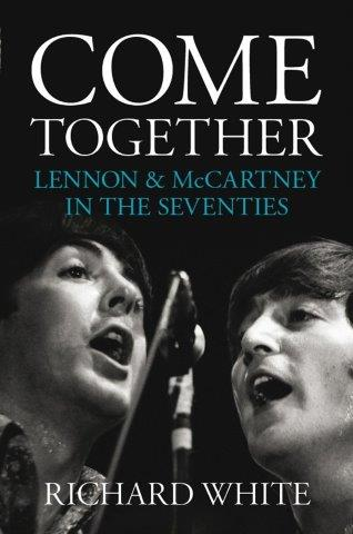 Come Together - Lennon & McCartney In The Seventies (životopis v angličtině)