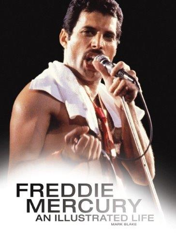 Freddie Mercury An Illustrated Life Zivotopis V Anglictine 666kc