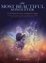 The Most Beautiful Songs Ever: 70 All-Time Favorites Arranged For Organ (noty na varhany)