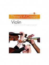 Three's A Crowd: Junior Book B Violin (noty na housle)
