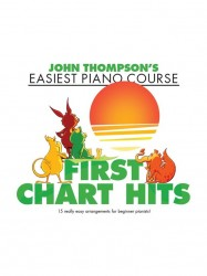 John Thompson's Easiest Piano Course: First Chart Hits (noty na sólo klavír)