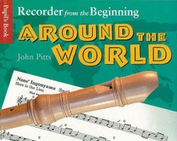 Recorder From The Beginning: Around The World - Pupil's Book (noty na zobcovou flétnu)