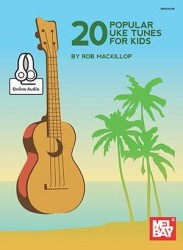 20 Popular Uke Tunes For Kids (noty, tabulatury na ukulele) (+online audio)