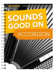 Sounds Good On Accordion: 50 Songs Created For The Accordion (noty na akordeon)