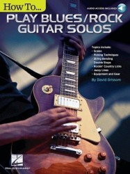 David Grissom: How to Play Blues/Rock Guitar Solos (noty, tabulatury na kytaru) (+online audio)