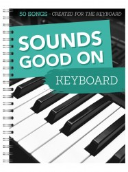 Sounds Good On Keyboard: 50 Songs Created For The Keyboard (noty na keyboard)