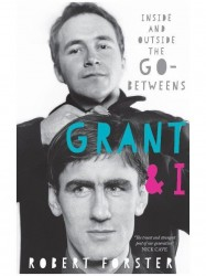 Grant & I: Inside And Outside The Go-Betweens (Paperback) (životopis v angličtině)