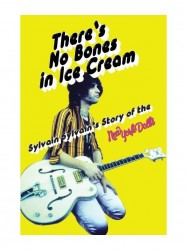 There's No Bones In Ice Cream: Sylvain Sylvain's Story Of The New York Dolls (životopis v angličtině)