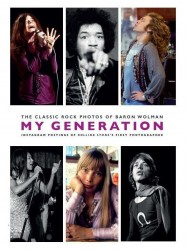 My Generation: The Classic Rock Photos Of Baron Wolman (životopis v angličtině)