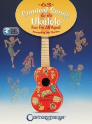 63 Comical Songs For The Ukulele - Fun For All Ages! (noty, tabulatury) (+online audio)
