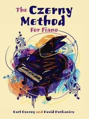 Carl Czerny: The Czerny Method For Piano (noty na sólo klavír)