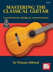 Mastering The Classical Guitar - Book 1A (noty na klasickou kytaru) (+online audio)