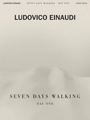 Ludovico Einaudi: Seven Days Walking - Day One (noty na klavír)